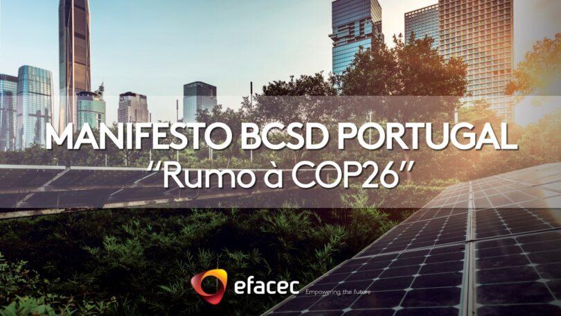 """O manifesto """"Rumo à COP26"""", promovido pelo BCSD Portugal, foi assinado pela Efacec, e apresenta 11 objetivos para travar a crise climática."""